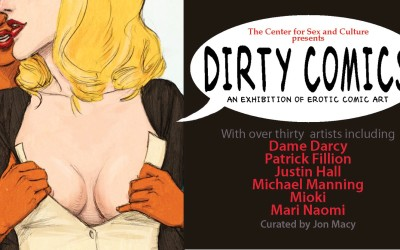 The Dirty Comics Show Curated by Jon Macy Features Mari Naomi, Patrick Fillion, Justin Hall and More at The Center for Sex and Culture in October in SF!